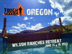 Tough Mudder Oregon Wilson Ranches Retreat